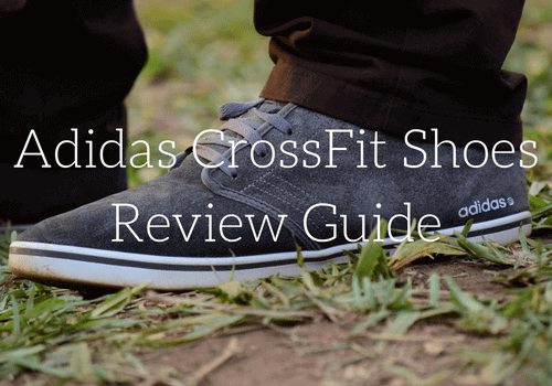 Adidas CrossFit Shoes Review Guide | The Top 5 Sneakers