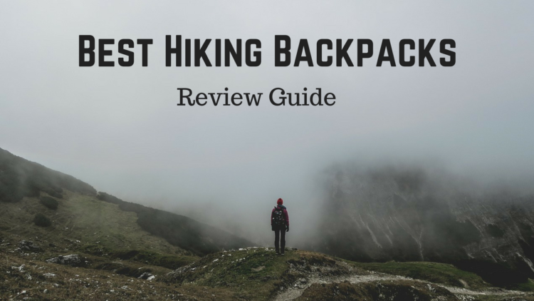 Best Hiking Backpacks, Hiking Backpack Reviews