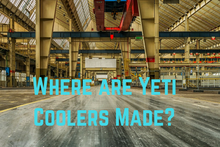 Where are Yeti Coolers Made