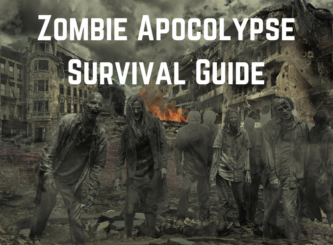 Zombie Apocolypse Survival Guide