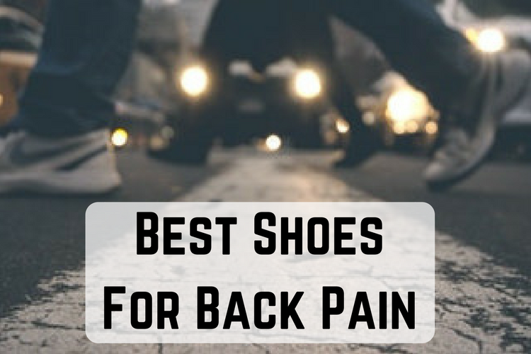 Best shoes for back pain 2017