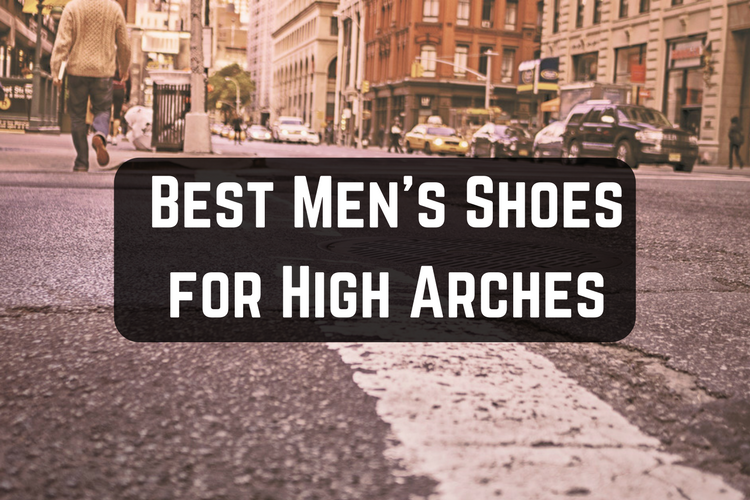Best Mens shoes for high arches